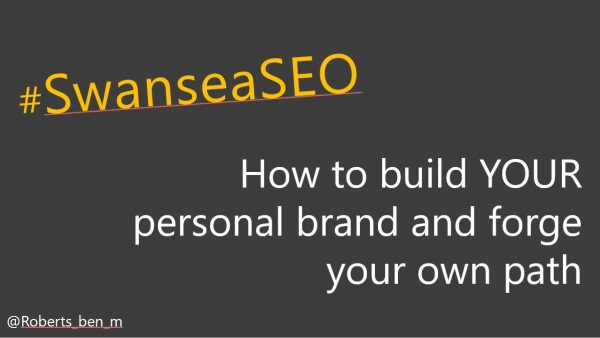 How to build your personal brand | Swansea Digital Marketing meetup
