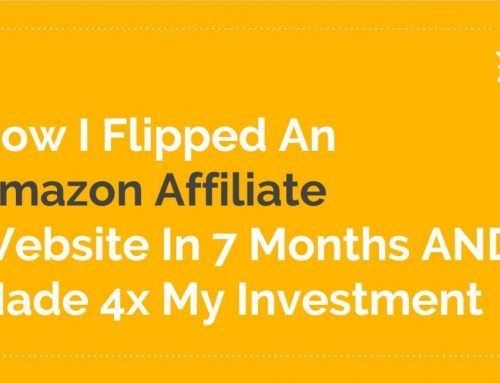 How I Flipped an Amazon Affiliate Website in 7 months