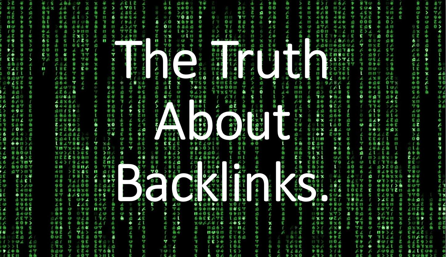 The Truth About Backlinks
