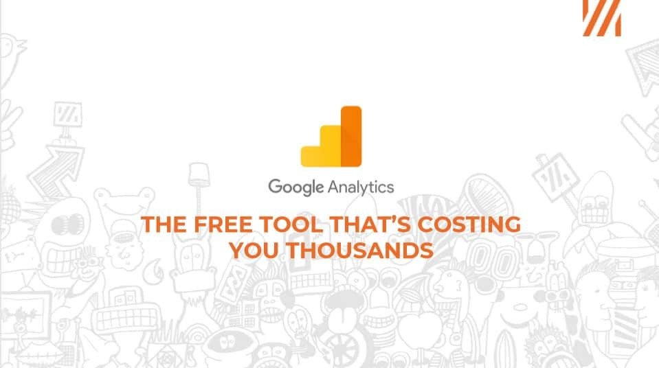 Google Analytics - the free tool that could be costing you thousands | Swansea Digital Marketing | Swansea Digital Marketing meetup