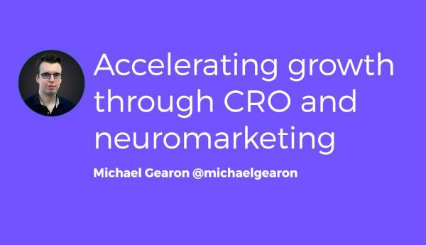 Accelerating Growth Through CRO and Neuromarketing | Swansea Digital Marketing meetup