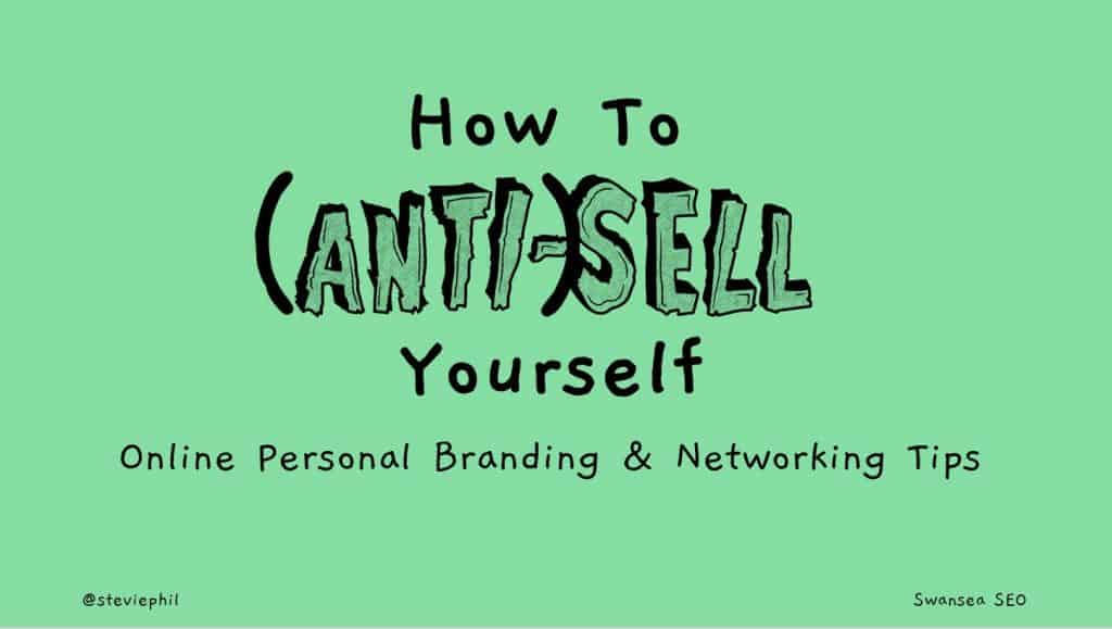 How to Anti-Sell Yourself | Swansea Digital Marketing meetup