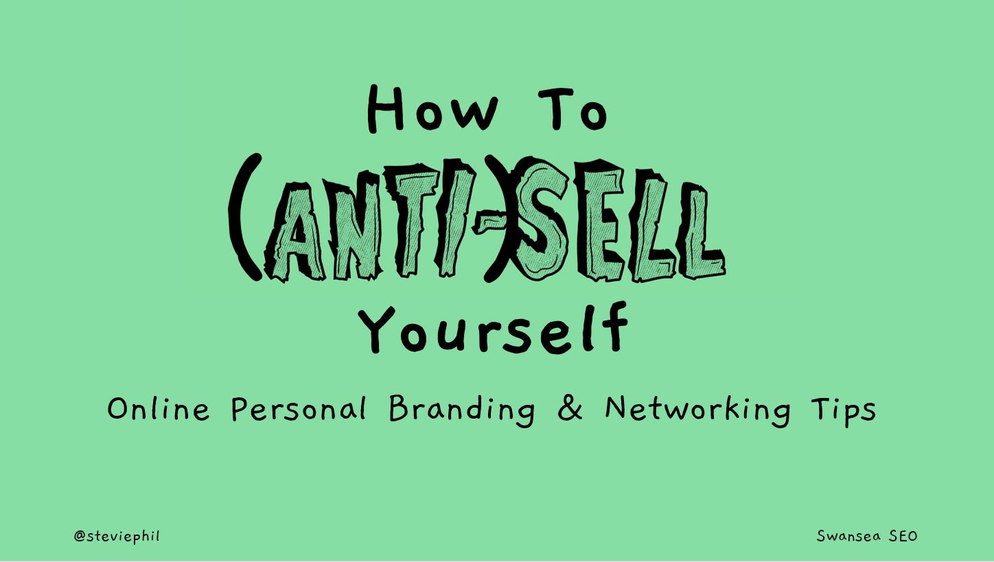 How to (Anti-)Sell Yourself – Online Personal Branding & Networking Tips