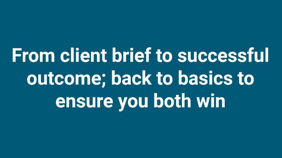 From client brief to successful outcome