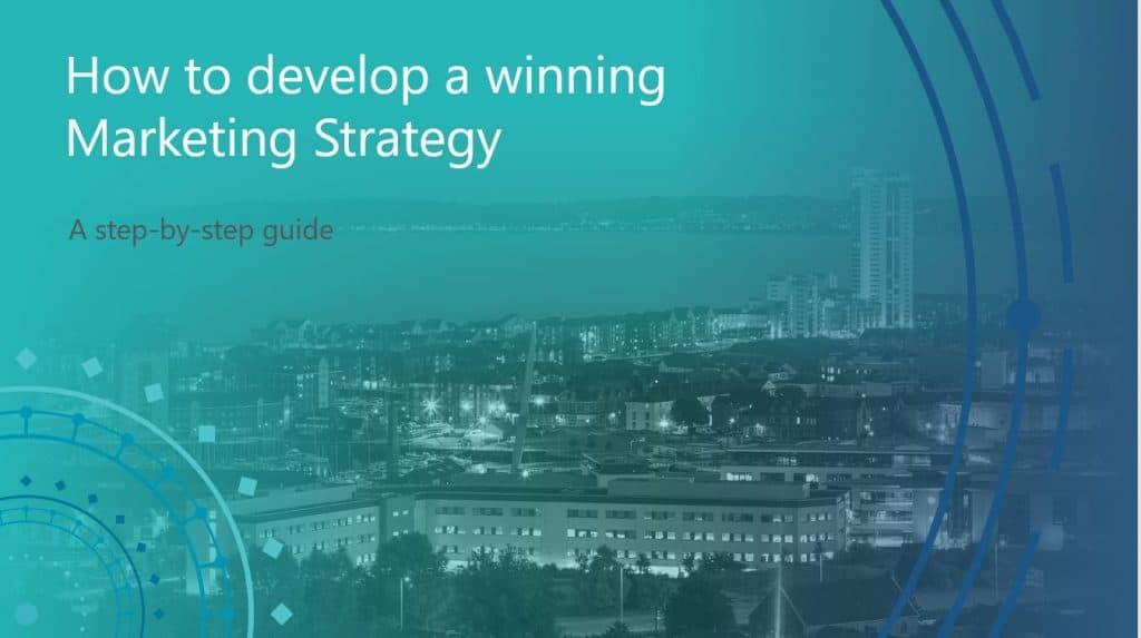 How to develop a winning marketing strategy | Swansea Digital Marketing meetup