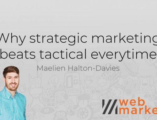 Why strategic marketing beats tactical marketing every time